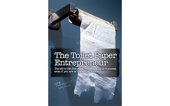 "Book Review – ""The Toilet Paper Entrepreneur"" by Mike Michalowicz"
