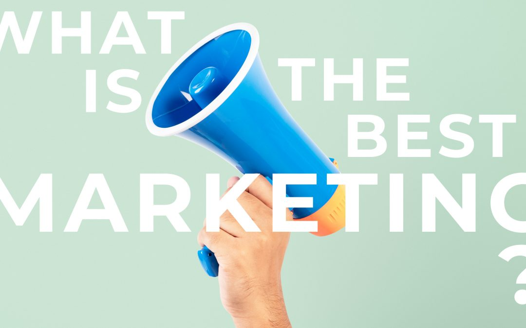 What is the Best Marketing?
